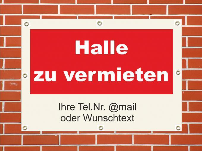 """PVC Plane wetterfest """"Halle zu vermieten"""" 84 x 59,4 cm DIN A1"""