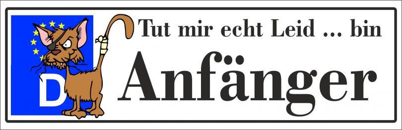 "Automagnetschild Schild Aufkleber ""Anfänger - tut mir echt leid.... ""  270x70 mm"