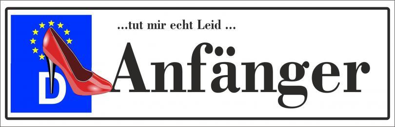 """Automagnetschild Schild Aufkleber """"Anfänger - tut mir echt .... """"  270x70 mm"""
